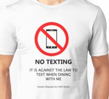 No Texting Unisex T-Shirt