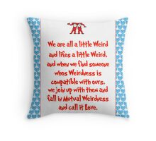 We are all a little weird Throw Pillow