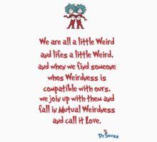 We are all a little weird T-Shirt