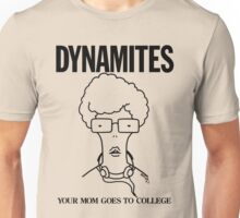 DYNAMITES: YOUR MOM GOES TO COLLEGE T-Shirt