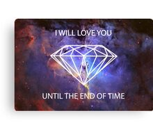 Love You Until the End of Time Canvas Print