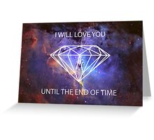 Love You Until the End of Time Greeting Card