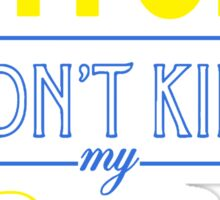 "Bitch don't kill my fives - Jordan 5 ""Laney"" match 3 Sticker"