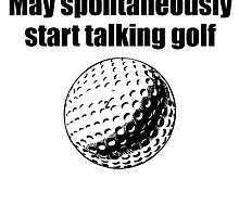 Spontaneous Golf Talk by kwg2200