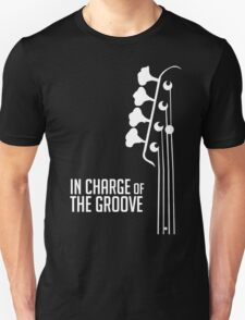 IN CHARGE OF THE GROOVE T-Shirt