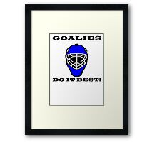 Goalies Do It Best Framed Print