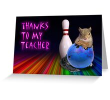 Thanks To My Teacher Squirrel Greeting Card