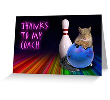 Thanks To My Coach Squirrel Greeting Card