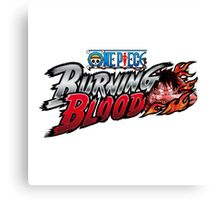One Piece Burning Blood Canvas Print