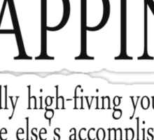 Clapping: Repeatedly high-fiving yourself for someone else's accomplishments Sticker