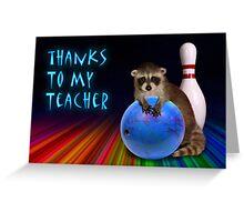 Thanks To My Teacher Raccoon Greeting Card