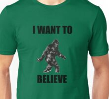 Bigfoot- I Want to Believe (b) Unisex T-Shirt
