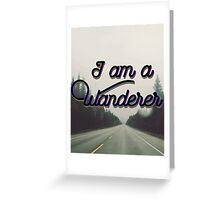 I'm a Wanderer Greeting Card