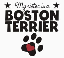 My Sister Is A Boston Terrier Baby Tee