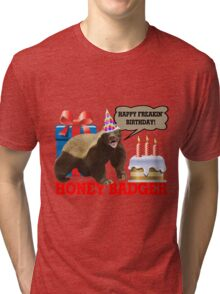 Honey Badger Happy Freakin' Birthday Tri-blend T-Shirt