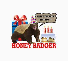 Honey Badger Happy Freakin' Birthday Unisex T-Shirt