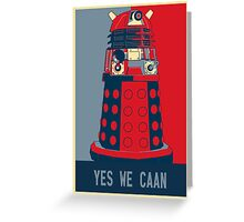Dr Who - Yes We Caan Greeting Card
