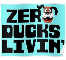 Zero Ducks Livin' Poster