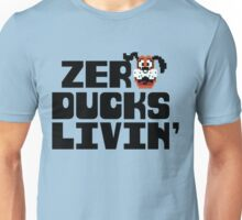 Zero Ducks Livin' Unisex T-Shirt