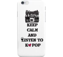 KEEP CALM AND LISTEN TO KPOP iPhone Case/Skin