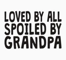 Loved By All Spoiled By Grandpa Kids Tee