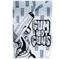 Gum Not Guns Poster