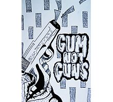 Gum Not Guns Photographic Print