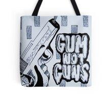 Gum Not Guns Tote Bag