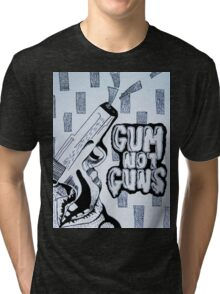 Gum Not Guns Tri-blend T-Shirt