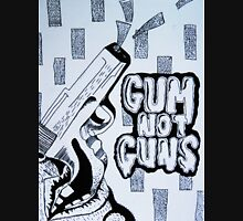 Gum Not Guns Unisex T-Shirt