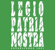 French Foreign Legion - Legio Patria Nostra by FFLinfo