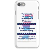 Two types of people understand Veterans... iPhone Case/Skin