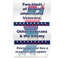 Two types of people understand Veterans... Poster