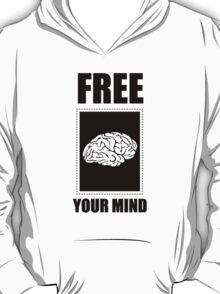FREE YOUR MIND! T-Shirt