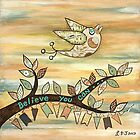 Believe You Can by Lisa Frances Judd~QuirkyHappyArt