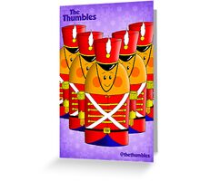 The Thumble Soldiers Greeting Card