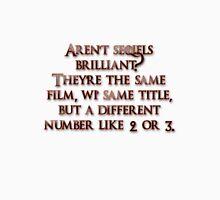Aren't sequels brilliant? Unisex T-Shirt