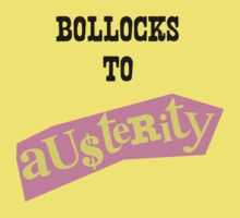 Bollocks To Austerity by LetThemEatArt