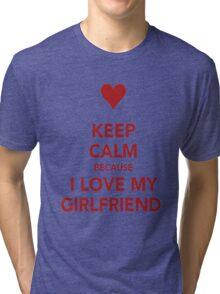 Keep Calm....I Love My Gf Tri-blend T-Shirt