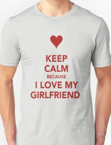 Keep Calm....I Love My Gf Unisex T-Shirt