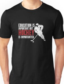 Hockey is importanter Unisex T-Shirt