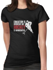 Hockey is importanter Womens Fitted T-Shirt