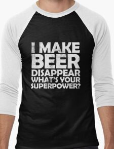 I make beer disappear, what's your superpower? Men's Baseball ¾ T-Shirt