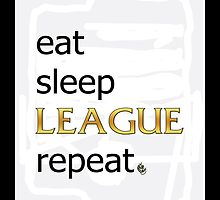 Eat Sleep LEAGUE Repeat *Ipad* by Eariocylla