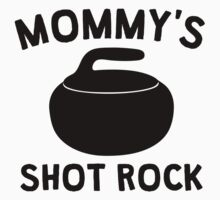 Mommy's Shot Rock by ReallyAwesome