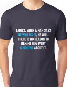 Ladies, When A Man Says Unisex T-Shirt
