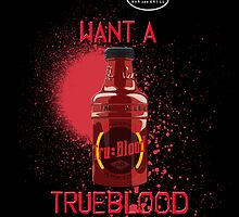 Drink True Blood by FreeYourArt