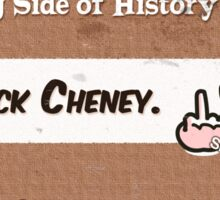 #4 Being Dick Cheney Sticker