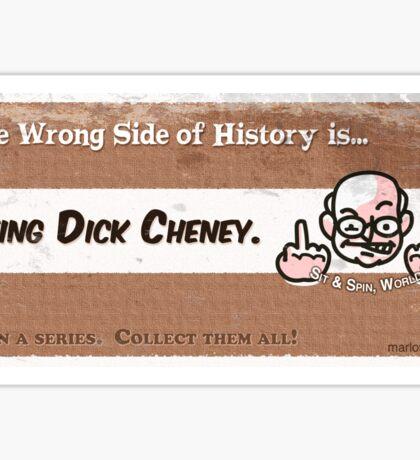 #4 Being Dick Cheney Sticker