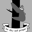 live slow and prosper sloth by hellohappy